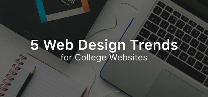 5 Web Design Trends for College Websites